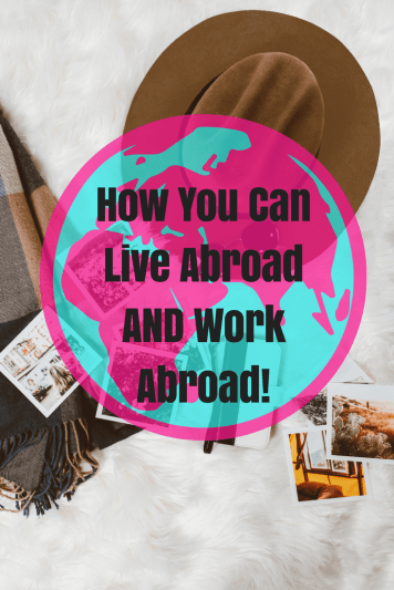 You Can Live Abroad AND Work Abroad!3-min